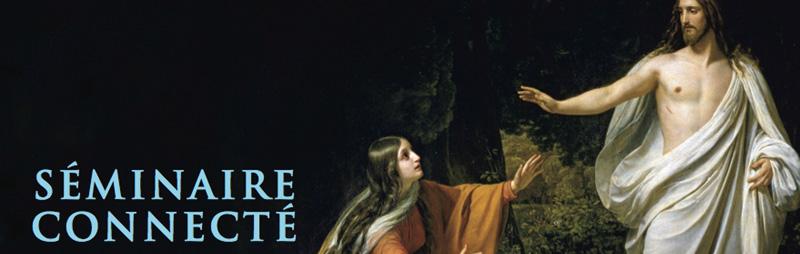 Séminaire connecté du 28 février 2019 : Marie Madeleine, au delà des idées reçues